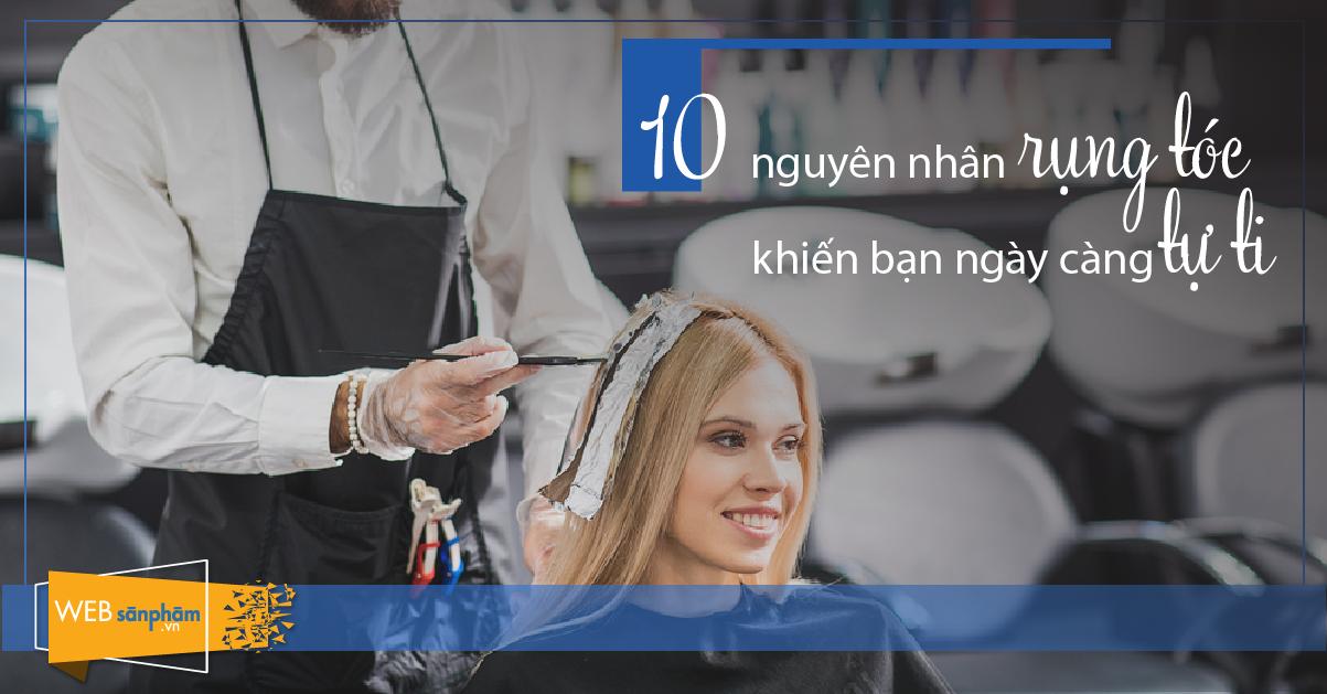 nguyên nhân rụng tóc khiến bạn ngày càng tự ti