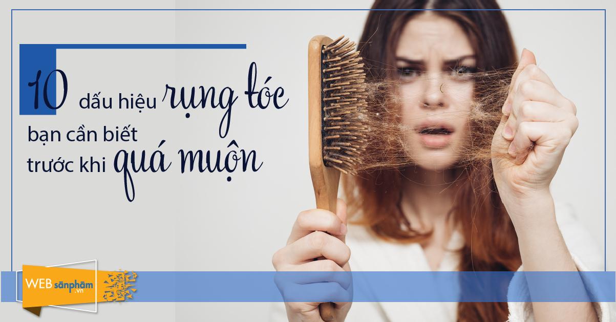 10 dấu hiệu rụng tóc trước khi quá muộn